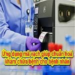 Ứng dụng mã vạch giúp chuẩn hoá khám chữa bệnh cho bệnh nhân,ung dung ma vach giup chuan hoa kham chua benh cho benh nhan